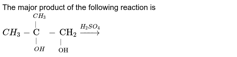 """The major product of the following reaction is <br>  `CH_(3)-overset(CH_(3))overset(""""