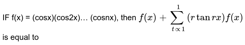 IF f(x) = (cosx)(cos2x)