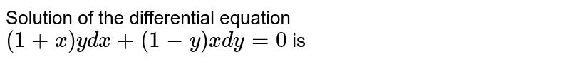 Solve the differential equation `(1+x)y dx+(1-y)x dy=0`.