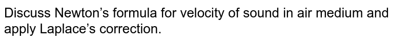 Describe Newton's formula for velocity of sound waves in air and also discuss the Laplace's correction.