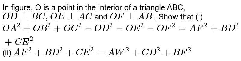 """In   figure, O is a point in the interior of a triangle ABC, `O D_