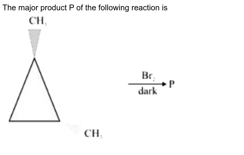 """The major product P of the following reaction is <br> <img src=""""https://d10lpgp6xz60nq.cloudfront.net/physics_images/NTA_JEE_MOK_TST_97_E02_008_Q01.png"""" width=""""80%"""">"""