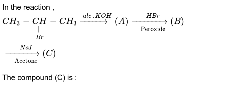 """In the reaction , <br> `CH_(3)-underset(Br)underset(