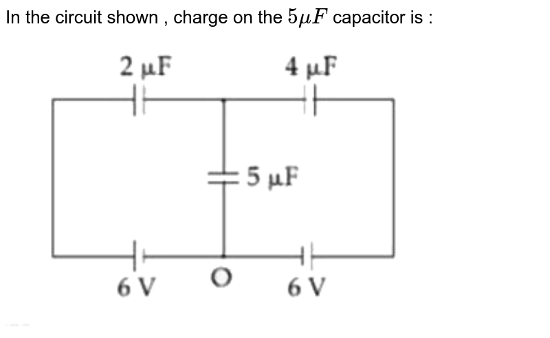 """In the  circuit  shown ,  charge on the ` 5 mu F`  capacitor  is : <br> <img src=""""https://d10lpgp6xz60nq.cloudfront.net/physics_images/JM_20_S2_20200905_PHY_04_Q01.png"""" width=""""80%"""">"""