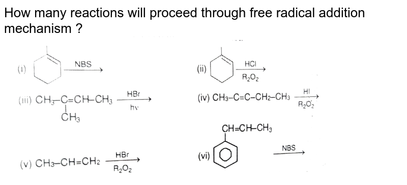 """How many reactions will proceed through free radical addition mechanism ? <br> <img src=""""https://d10lpgp6xz60nq.cloudfront.net/physics_images/RES_CHM_ORM_II_E03_148_Q01.png"""" width=""""80%"""">"""