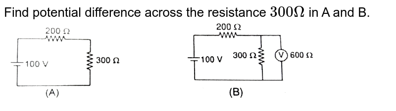 """Find potential difference across the resistance `300 Omega` in A and B. <br> <img src=""""https://d10lpgp6xz60nq.cloudfront.net/physics_images/RES_PHY_CE_S01_042_Q01.png"""" width=""""80%"""">"""