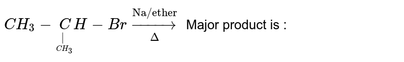 """`CH_3-undersetunderset(CH_3)(
