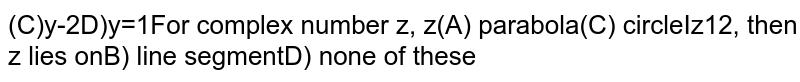 For complex number `z, z-1 + z+1 =2,` then `z` lies on