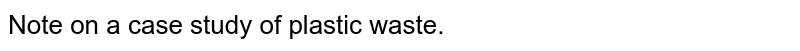 Note on a case study of plastic waste.
