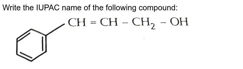 """Write the IUPAC name of the following compound: <br> <img src=""""https://d10lpgp6xz60nq.cloudfront.net/physics_images/SB_CHM_XII_OD_2017_E02_002_Q01.png"""" width=""""80%"""">"""