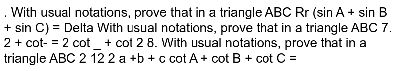 With usual notations, prove that in a triangle ABC `cotA+cotB+cotC=(a^2+b^2+c^2)/(4Delta)`