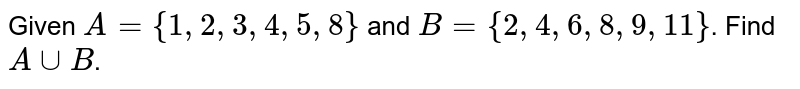 Given `A={1, 2, 3, 4, 5, 8}` and `B={2, 4, 6, 8, 9, 11}`. Find `A uu B`.