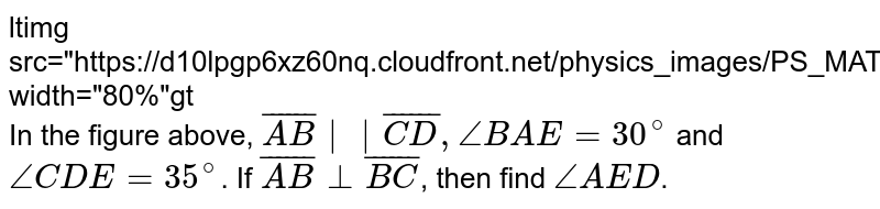 """<img src=""""https://d10lpgp6xz60nq.cloudfront.net/physics_images/PS_MATH_VII_C05_E07_005_Q01.png"""" width=""""80%""""> <br> In the figure above, `bar(AB) 