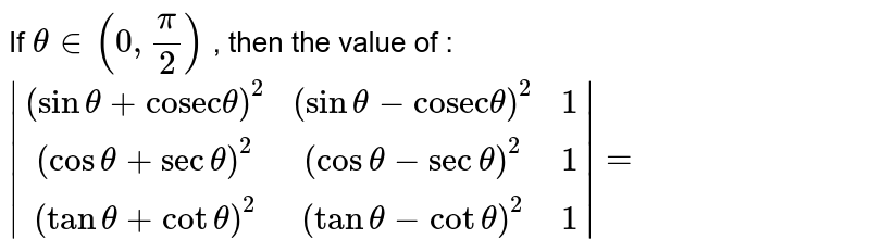"""If `thetain(0,pi/2)` , then the value of :  <br> `
