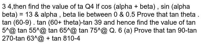 Prove that `tantheta*tan (60-theta)* tan (60 +theta) = tan 3theta` and hence find the value of `tan5^0*tan55^0*tan65^0*tan75^0`
