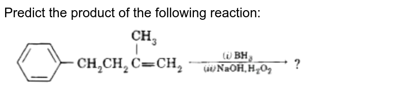 """Predict the product of the following reaction: <br> <img src=""""https://d10lpgp6xz60nq.cloudfront.net/physics_images/MOD_SPJ_CHE_XII_P2_C11_E01_022_Q01.png"""" width=""""80%"""">"""