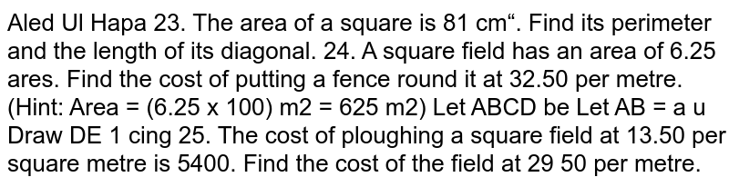The cost of ploughing a square field at Rs 13.50 per square metre is Rs 5400. Find the cost of fencing the field at the rate of Rs 28.50 per metre