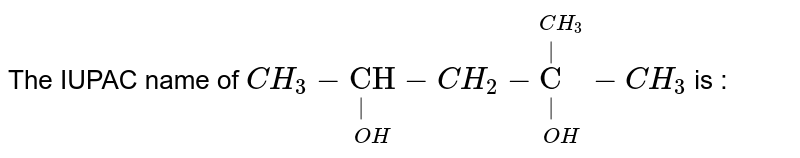 """The IUPAC name of `CH_(3)-underset(OH)underset(""""
