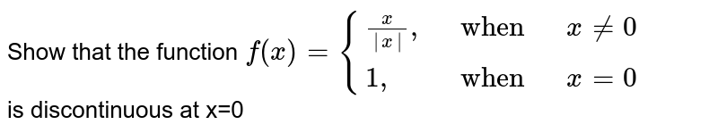 """Show that the function `f(x)={{:(x/