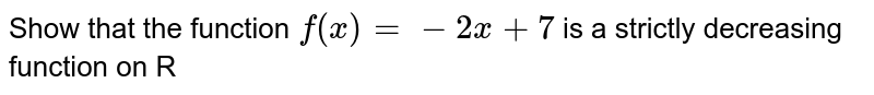 Show that the function `f(x) = -2x + 7` is a strictly decreasing function on R