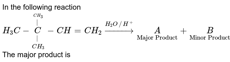 """In the following reaction <br> `H_3C-underset(CH_3)underset(