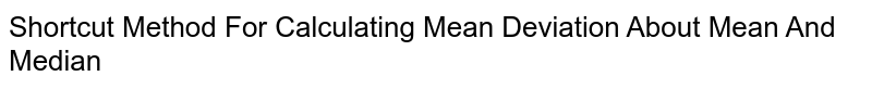 Shortcut Method For Calculating Mean Deviation About Mean And Median