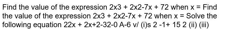 Find the value of the expression `2x^3 + 2x^2-7x + 72`  when `x =(3+5sqrt(-1))/2`