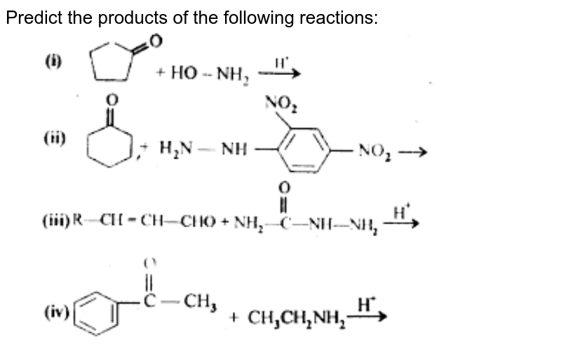 """Predict the products of the following reactions: <br> <img src=""""https://d10lpgp6xz60nq.cloudfront.net/physics_images/NCERT_CHM_V02_XII_C12_E01_005_Q01.png"""" width=""""80%"""">"""