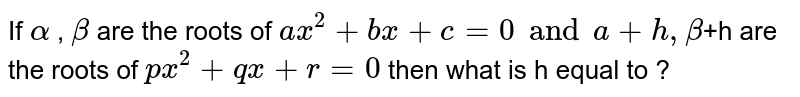 """The equation formed by multiplying each root of `ax^(2) + bx+ c = 0"""" by """"2 """" is """"x^(2) = 36x + 24 =0`"""