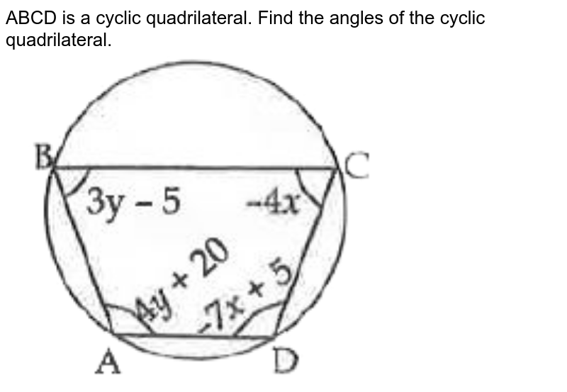 """ABCD is a cyclic quadrilateral. Find the angles of the cyclic quadrilateral. <br> <img src=""""https://d10lpgp6xz60nq.cloudfront.net/physics_images/ZEN_QET_AR_MAT_C03_E01_077_Q01.png"""" width=""""80%"""">"""