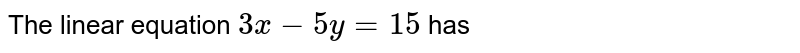 The linear equation `3x-5y=15` has