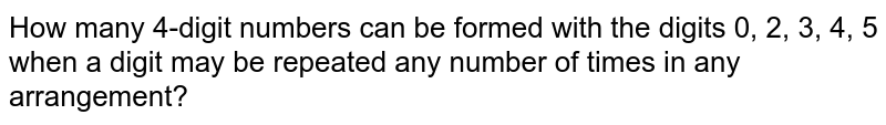 How many  4-digit numbers can be formed with the digits 0, 2, 3, 4, 5 when a digit may be repeated any number of times in any arrangement?