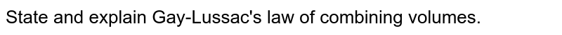 State and explain Gay-Lussac's law of combining volumes.