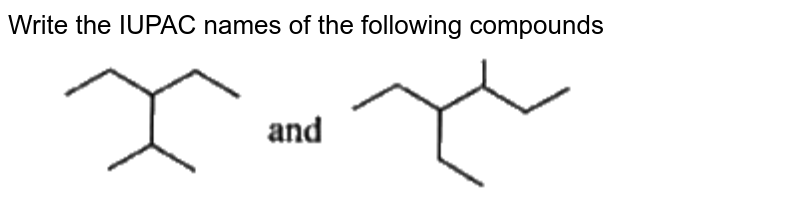 """Write the IUPAC names of the following compounds <br> <img src=""""https://doubtnut-static.s.llnwi.net/static/physics_images/AKS_NEO_CAO_CHE_XI_V01_P03_C05_E01_011_Q01.png"""" width=""""80%"""">"""
