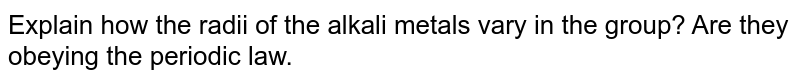 In first group (alkali metals) :