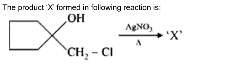 """The product 'X' formed in following reaction is: <br> <img src=""""https://doubtnut-static.s.llnwi.net/static/physics_images/VMC_JEE_MOK_JEE_MN_01_E02_001_Q01.png"""" width=""""80%"""">"""