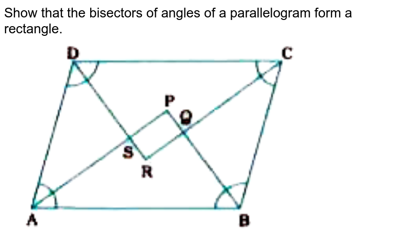 """Show that the bisectors of angles of a parallelogram form a rectangle.  <br> <img src=""""https://doubtnut-static.s.llnwi.net/static/physics_images/NVT_MAT_IX_C08_E01_006_Q01.png"""" width=""""80%"""">"""