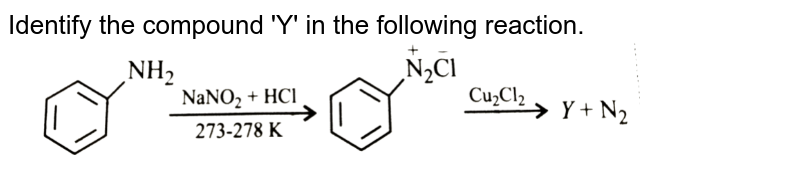 """Identify the compound 'Y' in the following reaction. <br> <img src=""""https://d10lpgp6xz60nq.cloudfront.net/physics_images/NCERT_OBJ_FING_CHE_XII_C10_E03_003_Q01.png"""" width=""""80%"""">"""
