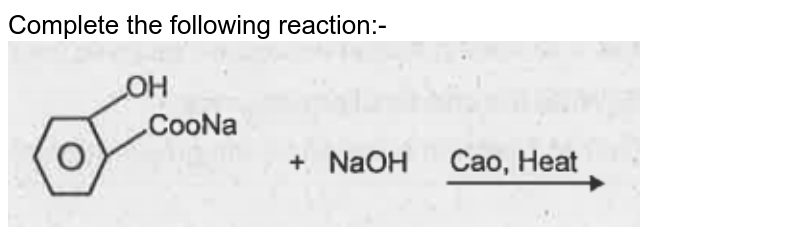 """Complete the following reaction:- <br> <img src=""""https://doubtnut-static.s.llnwi.net/static/physics_images/KBD_JNG_CHE_XII_U01_C15_E01_016_Q01.png"""" width=""""80%"""">"""