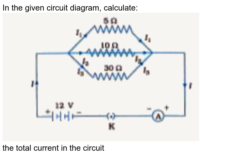 """In the given circuit diagram, calculate: <br> <img src=""""https://doubtnut-static.s.llnwi.net/static/physics_images/NVT_SCI_X_PHY_P3_C12_E06_013_Q01.png"""" width=""""80%"""">  <br>  the total current in the circuit"""