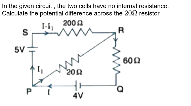 """In the given circuit , the two cells have no internal resistance. Calculate the potential difference across the `20 Omega` resistor . <br> <img src=""""https://doubtnut-static.s.llnwi.net/static/physics_images/AKS_ELT_AI_PHY_XII_V02_A_C04_SLV_030_Q01.png"""" width=""""80%"""">"""