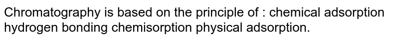 Chromatography is based on the principle of :