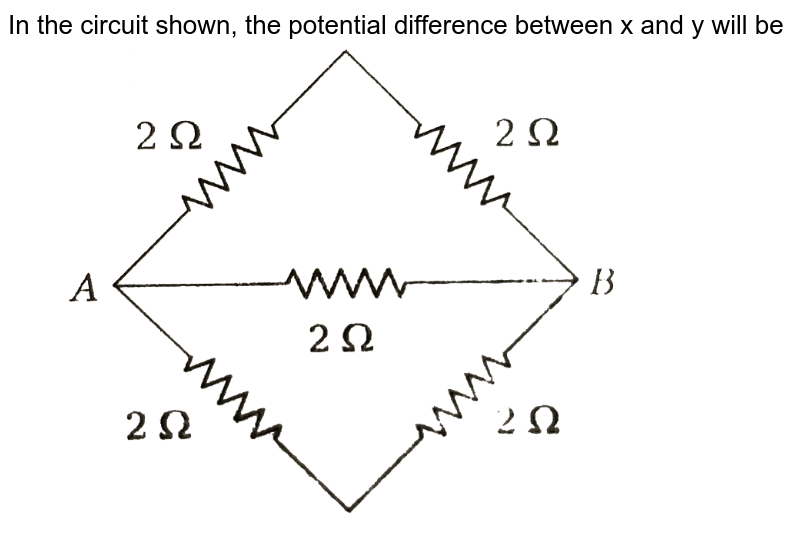 """In the circuit shown, the potential difference between x and y will be <br> <img src=""""https://d10lpgp6xz60nq.cloudfront.net/physics_images/ARH_NEET_PHY_OBJ_V02_C03_E01_328_Q01.png"""" width=""""80%"""">"""