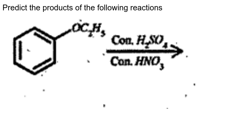 """Predict the products of the following reactions <br> <img src=""""https://doubtnut-static.s.llnwi.net/static/physics_images/ANE_PKE_CHE_XII_C11_E01_030_Q01.png"""" width=""""80%"""">"""