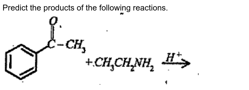 """Predict the products of the following reactions. <br> <img src=""""https://doubtnut-static.s.llnwi.net/static/physics_images/ANE_PKE_CHE_XII_C12_E01_017_Q01.png"""" width=""""80%"""">"""
