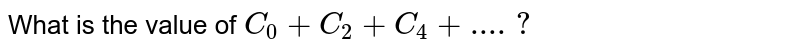 What is the value of `C_0+C_2+C_4+....?`
