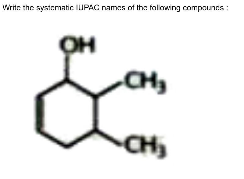 """Write the systematic IUPAC names of the following compounds :  <br> <img src=""""https://doubtnut-static.s.llnwi.net/static/physics_images/NTN_HCS_ISC_CHE_XI_P2_C12_E01_042_Q01.png"""" width=""""80%"""">"""