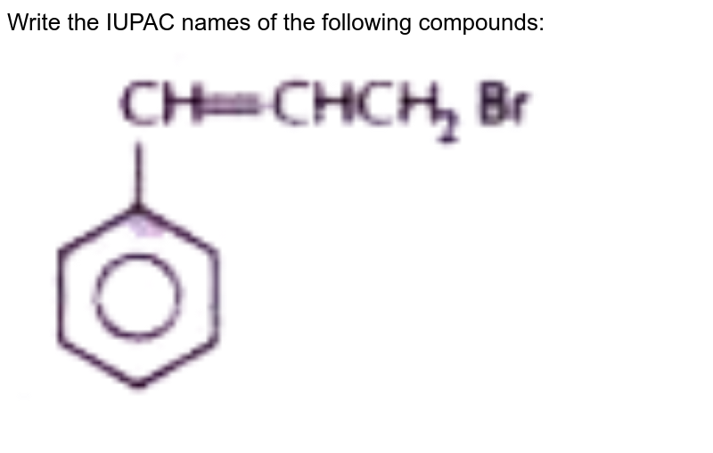 """Write the IUPAC names of the following compounds:<br> <img src=""""https://doubtnut-static.s.llnwi.net/static/physics_images/NTN_HCS_ISC_CHE_XI_P2_C12_E01_074_Q01.png"""" width=""""80%"""">"""