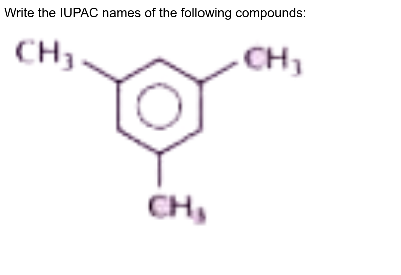 """Write the IUPAC names of the following compounds:<br> <img src=""""https://doubtnut-static.s.llnwi.net/static/physics_images/NTN_HCS_ISC_CHE_XI_P2_C12_E01_079_Q01.png"""" width=""""80%"""">"""