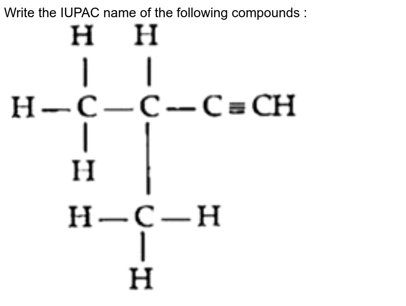 """Write  the IUPAC name of the following compounds :  <br> <img src=""""https://doubtnut-static.s.llnwi.net/static/physics_images/OSW_ISC_SQP_CHE_X_QP_04_E01_025_Q01.png"""" width=""""80%"""">"""